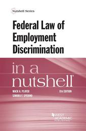 Federal Law of Employment Discrimination in a Nutshell: Edition 8