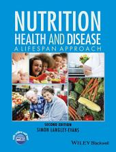 Nutrition, Health and Disease: A Lifespan Approach, Edition 2