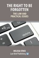 The Right to be Forgotten - The Law and Practical Issues