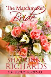 The Matchmaker Bride (The Bride Series #3)