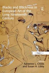 Blacks and Blackness in European Art of the Long Nineteenth Century