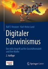 Digitaler Darwinismus: Der stille Angriff auf Ihr Geschäftsmodell und Ihre Marke. Das Think!Book, Ausgabe 2