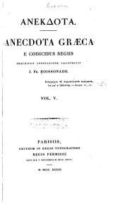 Anekdota: Anecdota Graeca e codicibus regiis, Volume 5