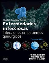 Mandell, Douglas y Bennett. Enfermedades infecciosas. Infecciones en pacientes quirúrgicos: Edición 8