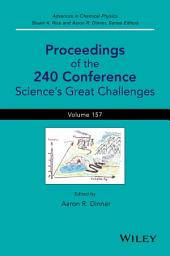 Proceedings of the 240 Conference: Science's Great Challenges