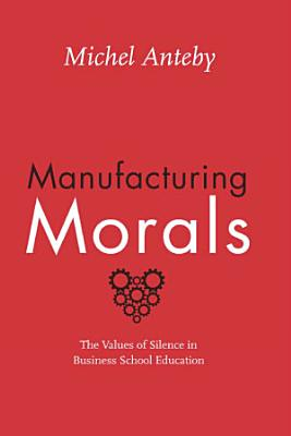 Manufacturing Morals