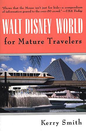 Walt Disney World for Mature Travelers PDF
