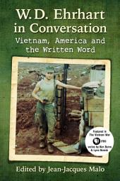 W.D. Ehrhart in Conversation: Vietnam, America and the Written Word