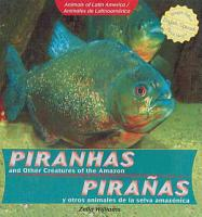Piranhas and Other Creatures of the Amazon   Pira  as y otros animales de la selva amaz  nica PDF