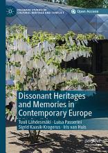 Dissonant Heritages and Memories in Contemporary Europe PDF