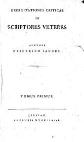 Exercitationes criticae in scriptores veteres [auctore Friederico Jacobs]