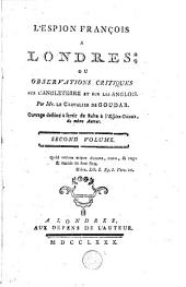 L'Espion Francois à Londres: ou observations critiques sur l'Angleterre et sur les Anglois, Volume2