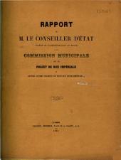 Rapport de M. le Conseiller d'Etat, chargé de l'administration du Rhône à la commission municipale, sur le projet de Rue Impériale et divers autres projets de travaux extraordinaires