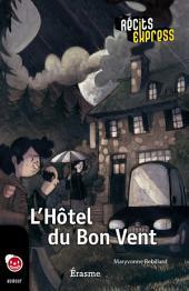 L'Hôtel du Bon Vent: une histoire pour les enfants de 10 à 13 ans