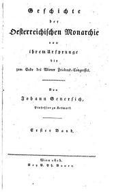 Geschichte der Desterreichischen Monarchie von Ihrem Ursprunge bis zum Ende des Wiener Friedens-Congresses
