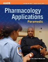 Paramedic: Pharmacology Applications: Pharmacology Applications