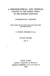 A Bibliographical and Critical Account of the Rarest Books in the English Language: Fairfax-Mythomystes