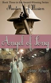 Angel of Song: Master of Illusion Book Three