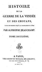 Histoire de la guerre de la Vendée et des Chouans: depuis son origine jusqu'à la pacification de 1800