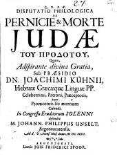 Disp. philol. de pernicie et morte Iudae tu prodotu