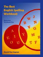 The Best English Spelling Workbook: Beginning Workbook One