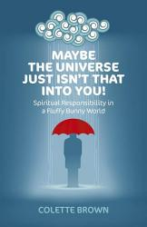 Maybe The Universe Just Isn T That Into You  Book PDF