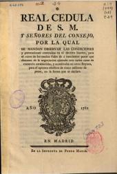 Real Cedula de S. M. y señores del Consejo por la qual se mandan observar las condiciones y prevenciones contenidas en el decreto inserto, para el curso de los medios vales de a trescientos pesos...