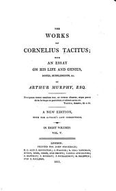 The Works of Cornelius Tacitus: With an Essay on His Life and Genius, Notes, Supplements, Etc, Volumes 5-6