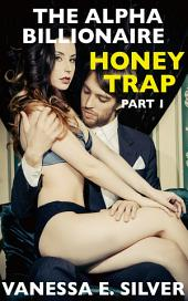 The Alpha Billionaire Honey Trap Part 1 (Erotic Suspense Short Story)
