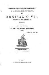 Investigazioni storico-critiche su la persona ed il pontificato di Bonifazio VII: figliuolo di Ferruccio Romano
