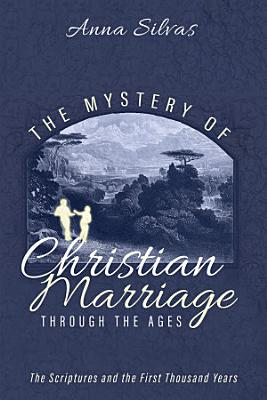 The Mystery of Christian Marriage through the Ages PDF