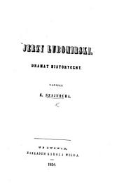 Jerzy Lubomirski: dramat historyczny [in four acts and in verse].