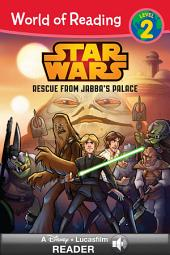 World of Reading Star Wars: Rescue from Jabba''s Palace: A Disney Read-Along (Level 2)