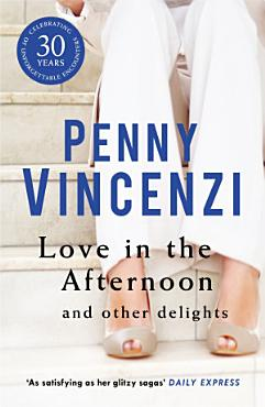 Love In The Afternoon and Other Delights PDF