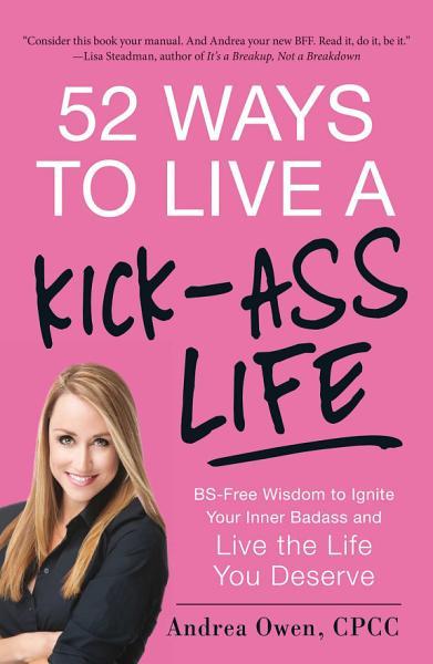 52 Ways to Live a Kick-Ass Life