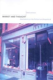 Market and Thought: Meditations on the Political and Biopolitical