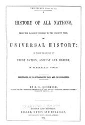 A History of All Nations, from the Earliest Periods to the Present Time: Or, Universal History: in which the History of Every Nation, Ancient and Modern, is Separately Given, Volume 1
