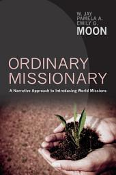 Ordinary Missionary: AÊNarrativeÊApproachÊtoÊIntroducingÊWorldÊMissions