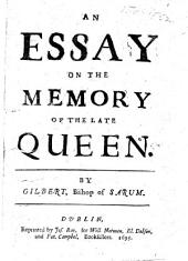 An Essay on the Memory of the Late Queen [Mary, Consort to King William III]