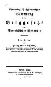 Chronologisch-systematische Sammlung der Berggesetze der österreichischen Monarchie: Vom Jahre 1248 bis 1547, Band 1