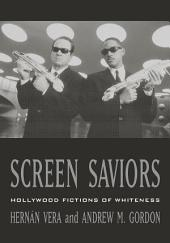 Screen Saviors: Hollywood Fictions of Whiteness