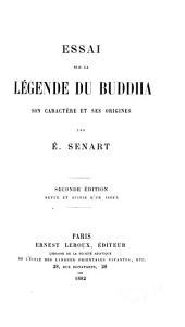 Essai sur la légende du Buddha: son caractère et ses origines