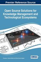 Open Source Solutions for Knowledge Management and Technological Ecosystems PDF