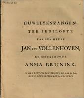 Huwelykszangen, ter bruilofte van den heere Jan van Vollenhoven, en jongkvrouwe Anna Brunink
