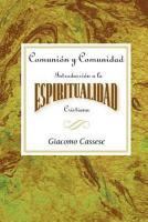 Comunion y Comunidad Una Introduccion a la Espiritualidad Cristiana AETH PDF