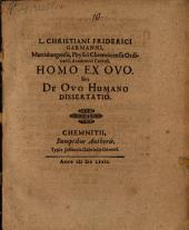 L. Christiani Friderici Garmanni ... Homo ex ovo, sive de ovo humano dissertatio