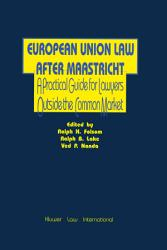 European Union Law After Maastricht Practical Guide For Lawyers Outside The Common Market Book PDF