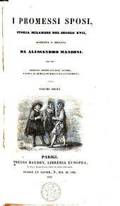 I promessi sposi: storia Milanese del secolo XVII, con la vita dell' autore e un commento sull' opera