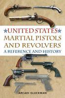 United States Martial Pistols and Revolvers PDF
