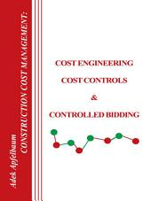 Construction Cost Management: Cost Engineering, Cost Controls & Controlled Bidding